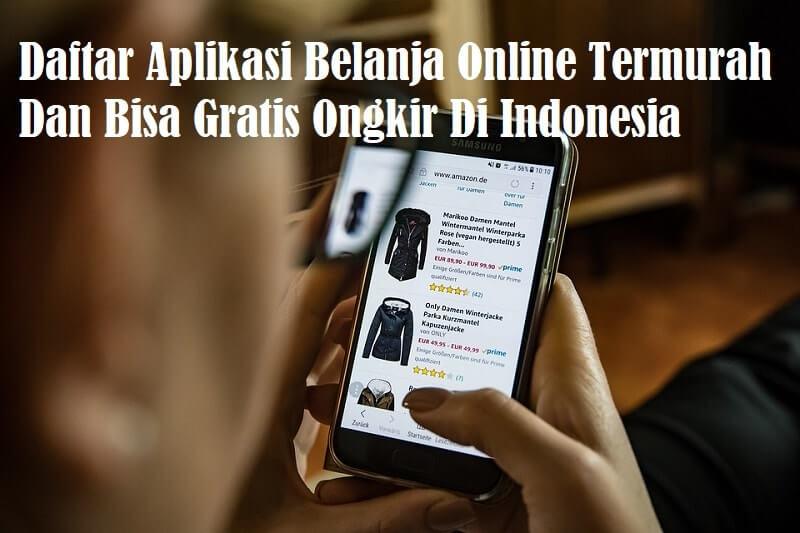 10 Aplikasi Belanja Online Termurah Dan Gratis Ongkir Di Indonesia Bisa COD
